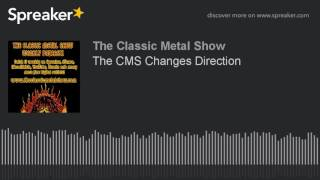The CMS Changes Direction