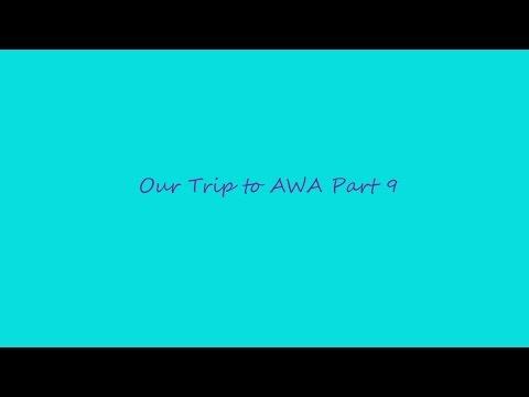 Our Trip to AWA Part 9