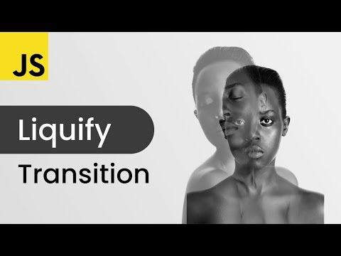 Liquid Image Transition With Javascript Tutorial thumbnail