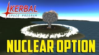 "Kerbal Space Program ""WAR"" Pt.9 - Nuclear Option"