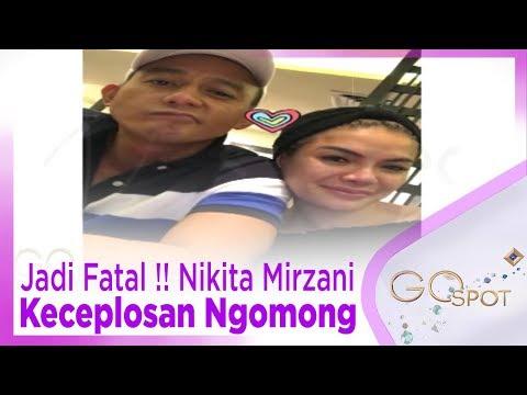Jadi Fatal !! Nikita Mirzani Keceplosan Ngomong - GOSPOT