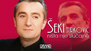 Seki Turkovic - Nista nije slucajno - (Audio 2001)