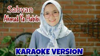 Sabyan - Ahmad Ya Habibi - KARAOKE VERSION