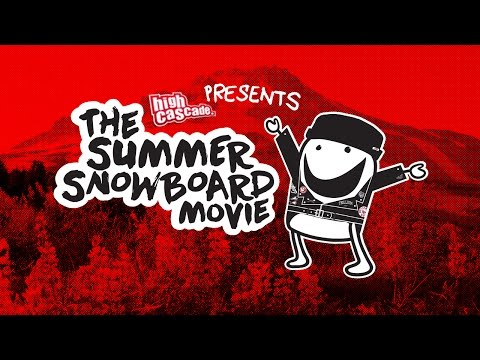 High Cascade Snowboard Camp Presents: The Summer Snowboard Movie 2016