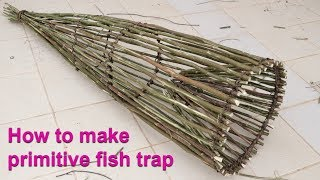 We Survival - How to make primitive fish trap