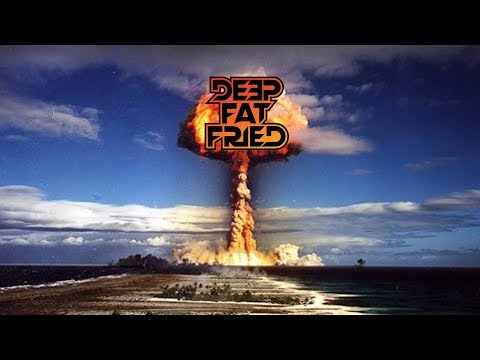 THE NUKES! = DEEP FAT FRIED