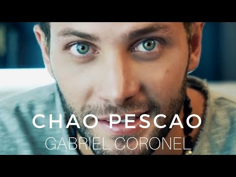 Gabriel Coronel  - Chao Pescao (Video Oficial)