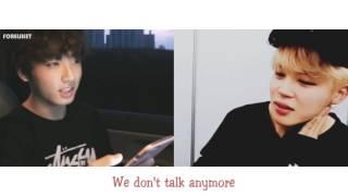We don't talk anymore - Jungkook ft Jimin