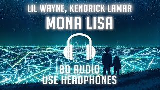 Lil Wayne - Mona Lisa (ft. Kendrick Lamar) (8D AUDIO) 🎧