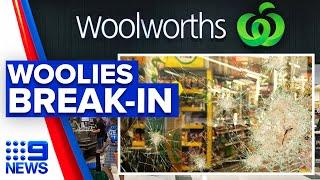 Women break into Woolworths with sledgehammers   9 News Australia