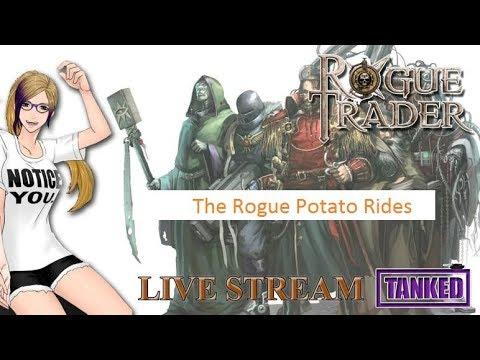 Rogue Trader Starting - The Rogue Potato Soars