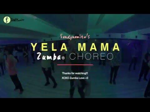 - Yela Mama (ZIN 61) - Zumba Choreo by Sandynamite
