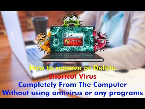 How To Remove Shortcut Virus Completely From The computer Without Using Antivirus or any programs