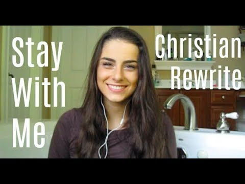 Stay With Me - Sam Smith    CHRISTIAN REWRITE