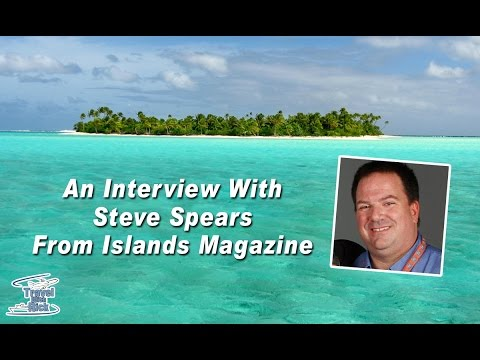 Interview with Steve Spears from Islands Magazine