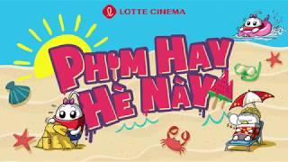 PHIM HAY HÈ NÀY TẠI LOTTE CINEMA
