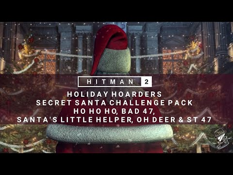 HITMAN 2 | Bad 47, Ho Ho Ho, Santa's Little Helper, Oh Deer, St 47 | 2019 | Holiday Hoarders | Guide
