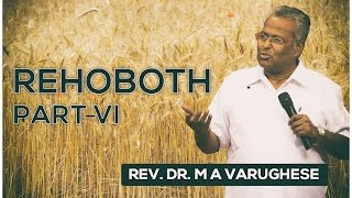REHOBOTH Part VI - Rev. Dr. M A Varughese