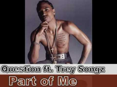 Question feat. Trey Songz - Part of Me