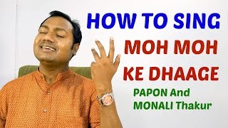 "HOW TO SING ""MOH MOH KE DHAAGE - DUM LAGA KE HAISHA"" SINGING TUTORIAL/LESSON BY MAYOOR"