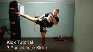 Kick Tutorial - 3 Roundhouse Kicks lernen & trainieren