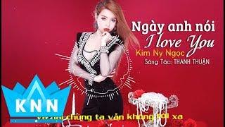 Ngày anh nói I love you| Karaoke - Beat chuẩn| Kim Ny Ngọc