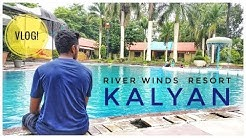 RIVER WINDS RESORT||BEST IN KALYAN||VLOG 2018{HD}