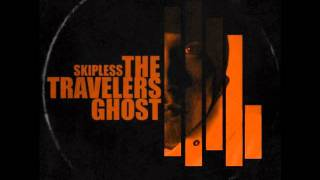 Skipless - Vibes (The Traveler Ghost) (2011)