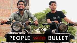 People With Bullet | Bullet Lovers | Abhishek Kohli