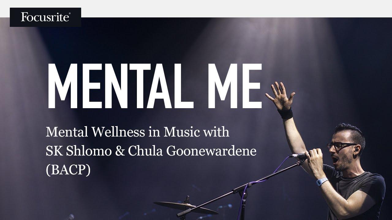 Mental Me: Mental Wellness in Music with SK Shlomo & Chula Goonewardene (BACP)