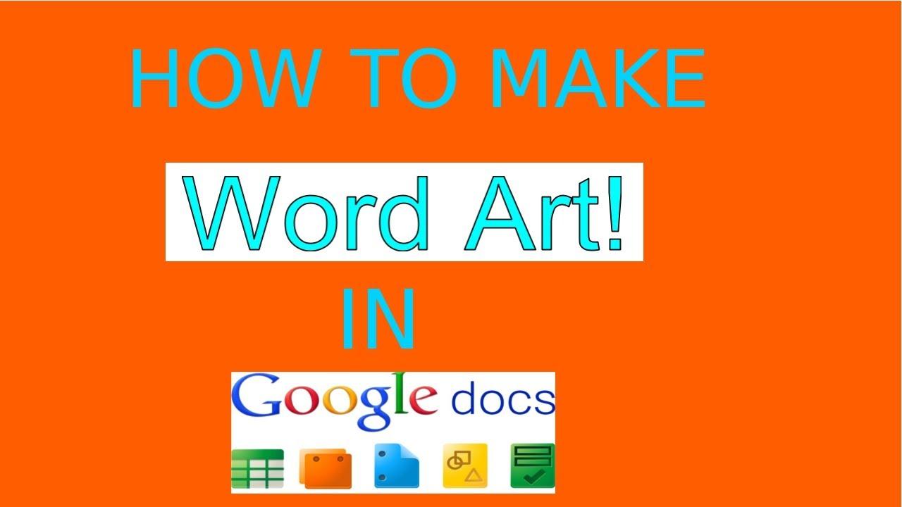 wordart in google docs With google docs word art