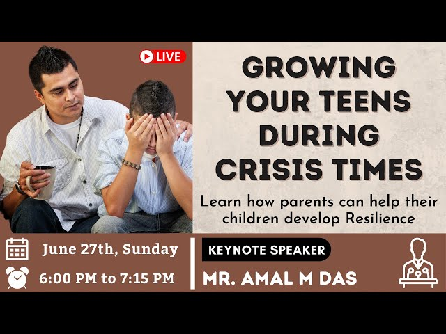 Growing your teens during crisis times   Amal M Das   Smt. Prashanti (I.A.S) as Guest of Honor