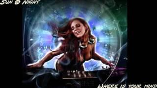 Sun @ Night - Where is your Mind (Original Mix)