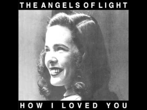 The Angels Of Light - Two Women