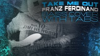 """Take Me Out"" - Franz Ferdinand 