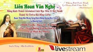 Trực Tiếp:Liên Hoan Văn Nghệ Mừng Thánh Giêrônimô Và Thánh Têrêsa Quan Thầy CĐ ĐTBT Tại Quảng Ninh