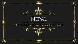 Nepal, The Hidden Heaven on the Earth | Beautiful Places of Nepal | Tourist Destinations