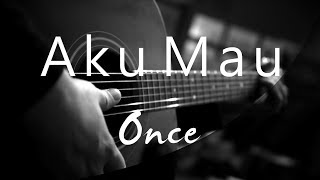Download Aku Mau - Once ( Acoustic Karaoke )