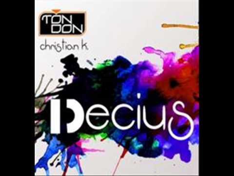 Ton Don feat. Christian K. - Decius (Official)