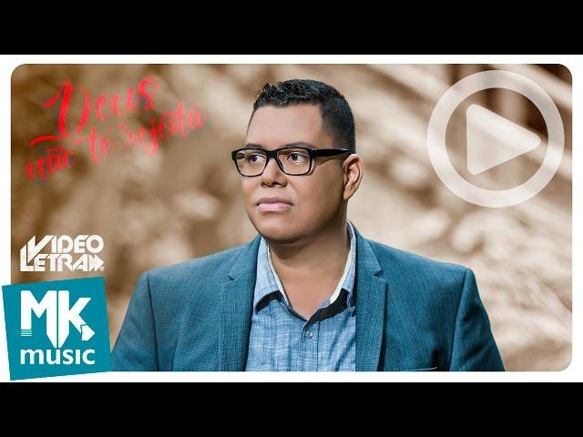 Anderson Freire - Deus Não Te Rejeita - COM LETRA (VideoLETRA® oficial MK Music)