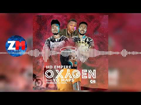 HD EMPIRE FT YO MAPS - OXYGEN [Official Audio] Zambian Music 2018