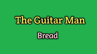 The Guitar Man (Lyrics)-Bread