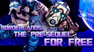 How to Get Borderlands: The Pre-Sequel w/ Multiplayer For Free For PC! + Gameplay!