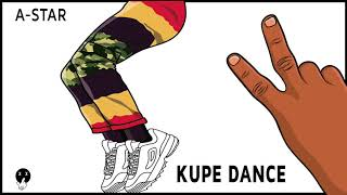 *NEW* A-Star - Kupe Dance (Official Stream)  - @Papermakerastar