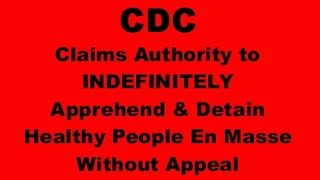 CDC Claims It Can Indefinitely Detain Healthy People Without Appeal
