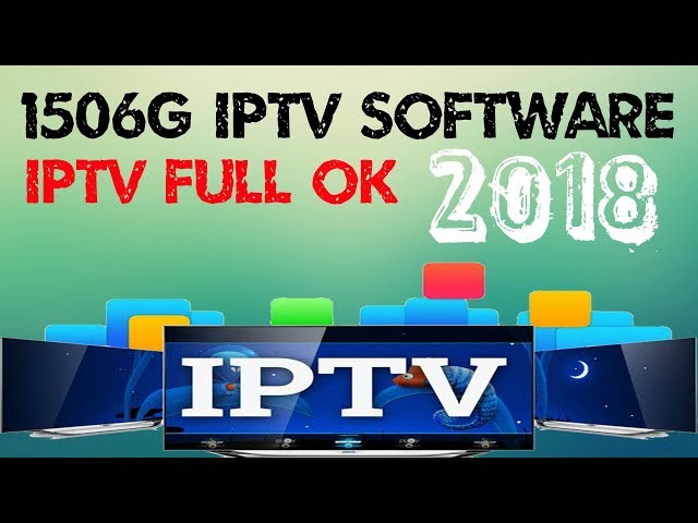 1506G IPTV NEW SOFTWARE 2018 BY DISH MASTER - YouTube