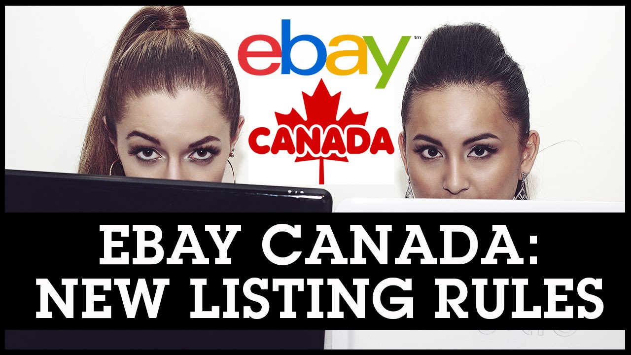 Selling On Ebay Canada New Listing Rules For Canadian Sellers Youtube