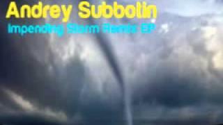 Andrey subbotin 'impending storm' (adrenaline kids remix)