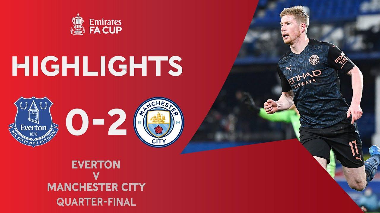 Gündoğan & De Bruyne Seal Semi-Final Spot | Everton 0-2 Manchester City | Emirates FA Cup 2020-21