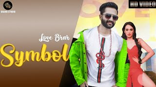 Symbol Full video Love Brar Feat Amzee Sandhu Latest song